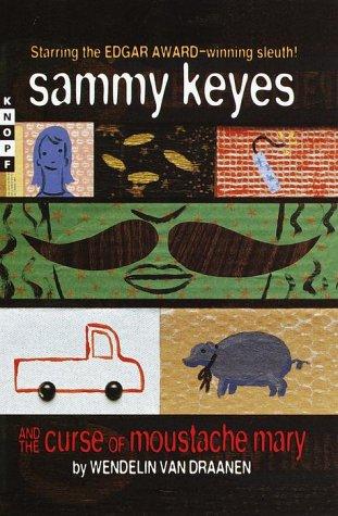 Sammy Keyes And The Curse Of Moustache Mary Sammy Keyes 5 By Wendelin Van Draanen