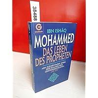 Mohammed. Das Leben des Propheten. Ein elementares Werk der islamischen Geistesgeschichte.