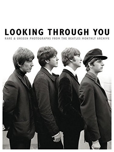 Download Looking Through You: Rare & Unseen Photographs From The Beatles Book Archive (Ha pdf