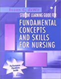 Student Learning Guide for Fundamental Concepts and Skills for Nursing, DeWit, Susan C., 0721669298