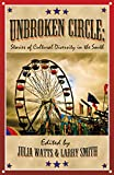 img - for Unbroken Circle: Stories of Cultural Diversity in the South (Appalachian Writing Series) book / textbook / text book