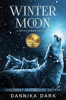 Winter Moon: A Christmas Novella (Seven Series Book 8) by [Dark, Dannika]