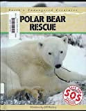 Polar Bear Rescue, Jill Bailey, 0811427080