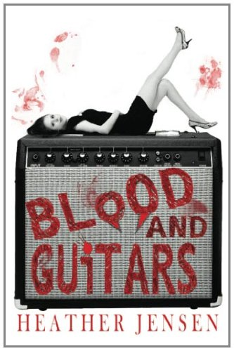 Book: Blood and Guitars by Heather Jensen