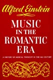 Music in the Romantic Era: A History of Musical Thought in the 19th Century