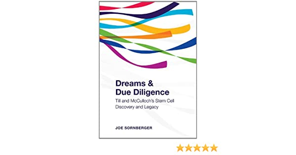 Dreams and Due Diligence: Till & McCullochs Stem Cell Discovery and Legacy