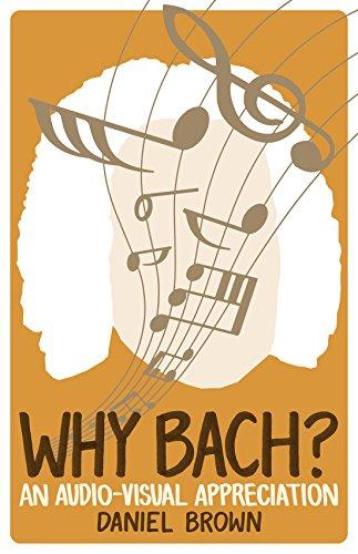 Why Bach?: An Audio-Visual Appreciation