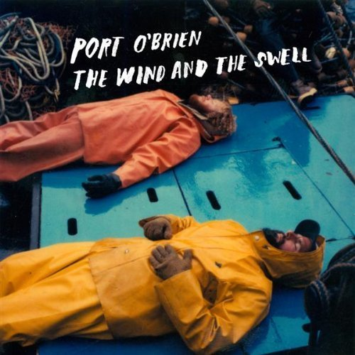 Wind & The Swell by Port Obrien (2007-07-31)