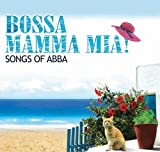 Bossa Mamma Mia! Songs of Abba