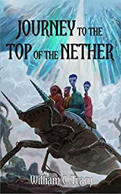 Journey to the Top of the Nether (Tales of the Dissolutionverse Book 5)