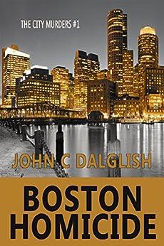 ;;TXT;; BOSTON HOMICIDE (Clean Suspense) (The City Murders Book 1). Skill Great gegen general intended