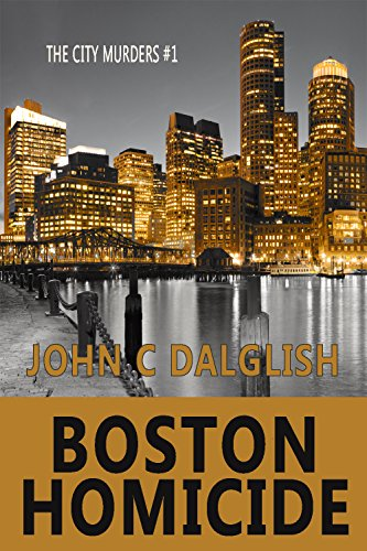 BOSTON HOMICIDE (Clean Suspense) (The City Murders Book 1)
