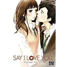 Say I Love You. T10 (French Edition)
