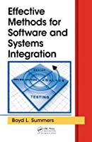 Effective Methods for Software and Systems Integration Front Cover