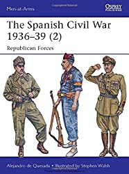 The Spanish Civil War 1936-39 (2): Republican Forces (Men-at-Arms)