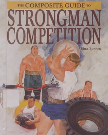 Strongman Competition (Composite Guide To...)
