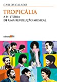 capa de Tropicália. A História de Uma Revolução Musical