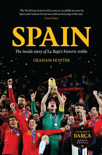 Spain: The Inside Story of La Roja's Historic Treble (English Edition)
