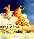 "Afficher ""Quand big mama a cree le monde..."""