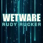 Wetware: Ware, Book 2 | Rudy Rucker