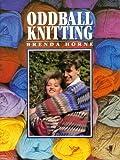 Oddball Knitting, Brenda Horne, 0864172567