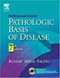 Robbins & Cotran Pathologic Basis of Disease: With STUDENT CONSULT Online Access (Robbins Pathology)