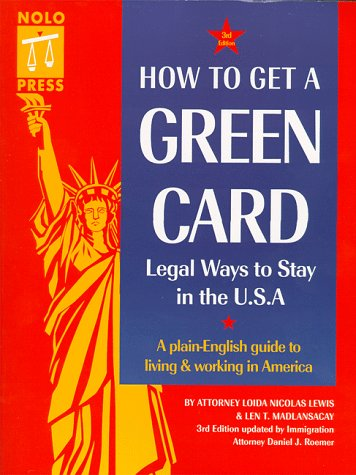 How to Get a Green Card: Legal Ways to Stay in the U.S.A. (3rd ed)