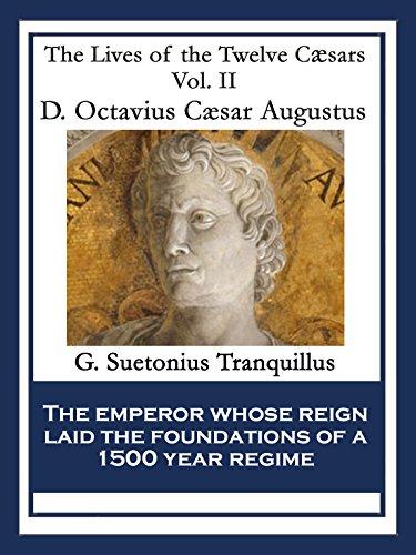D. Octavius Caesar Augustus: The Lives of the Twelve Caesars Vol. II