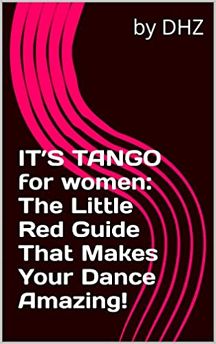 It's Tango for women: The Little Red Guide That Makes Your