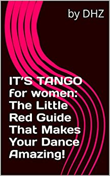 it-s-tango-for-women-the-little-red-guide-that-makes-your-dance-amazing