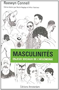 Masculinités : Enjeux sociaux de l'hégémonie par Raewyn Connell