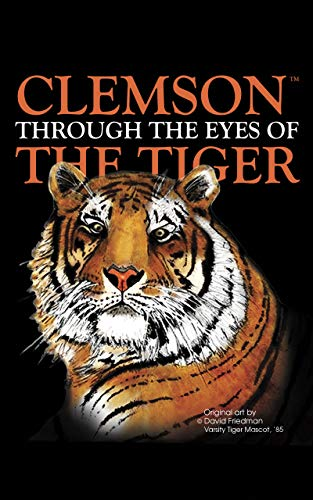 Clemson Through the Eyes of the Tiger: Clemson Football -