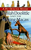 img - for Delilah Doolittle and the Missing Macaw (Pet Detective Mystery) book / textbook / text book
