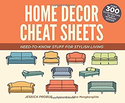 Home Decor Cheat Sheets: Need-to-Know Stuff for Stylish Living from Ulysses Press