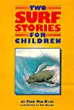 Two Surf Stories for Children, Fred Van Dyke, 0965397149