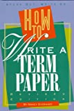 How to Write a Term Paper, Nancy Everhart, 0531112004