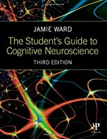 The Student's Guide to Cognitive Neuroscience, 3rd Edition Front Cover