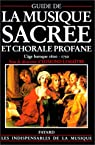 Guide de la musique sacrée et chorale profane par Lemaître