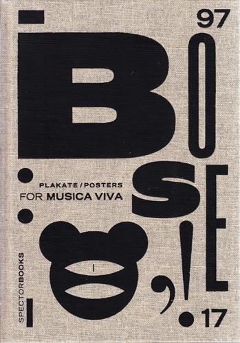 Plakate / Posters: For Musica Viva 1997–2017 (Englisch) Gebundenes Buch – 1. September 2017 Günter Karl Bose Anita Kühnel Werner Haftmann Max Bense