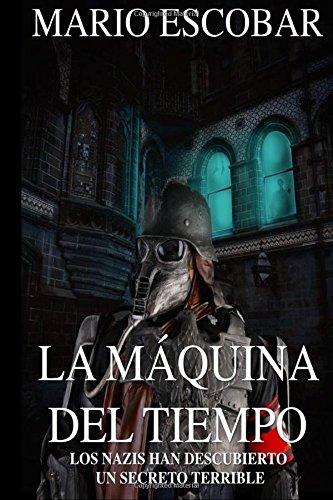 Descargar Libro La Maquina Del Tiempo: Un Secreto Terrible Mario Escobar