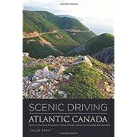 Scenic Driving Atlantic Canada: Nova Scotia, New Brunswick, Prince Edward Island, Newfoundland & Labrador