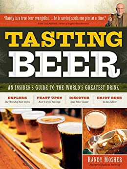 Tasting Beer: An Insider's Guide to the World's Greatest Drink by [Mosher, Randy]