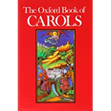 The Oxford Book of Carols: Music Edition, With Notes