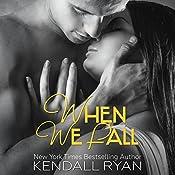 When We Fall: When I Break, Book 3 | Kendall Ryan