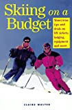 Skiing on a Budget, Claire Walter, 1558704035