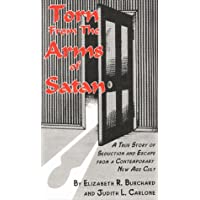 Torn from the Arms of Satan: A True Story of Seduction and Escape from a Contemporary New Age Cult