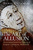 #7: The Art of Allusion: Illuminators and the Making of English Literature, 1403-1476 (Material Texts)