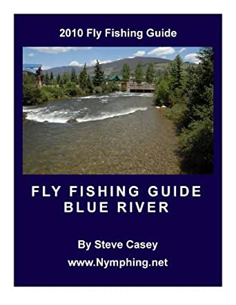 2010 fly fishing guide to the blue river for Colorado fishing guide