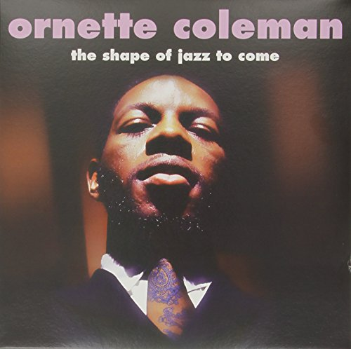Shape of Jazz to Come - Ornette Coleman