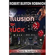 Illusion of Luck (Greg Tenorly Suspense Book 3)